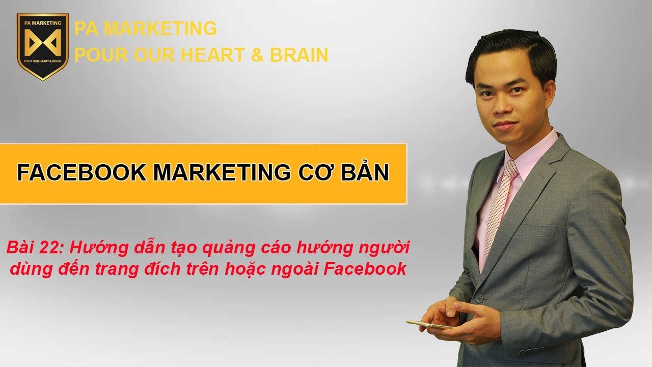 Bài 22: Hướng dẫn tạo quảng cáo hướng dẫn người dùng đến trang đích trên hoặc ngoài Facebook
