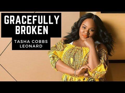 Tasha Cobbs Leonard - Gracefully Broken (Audio)
