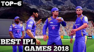 TOP 6 BEST IPL CRICKET GAMES OF 2018 FOR ANDROID DEVICES WITH HUGE GRAPHICS | BEST IPL GAMES 2018