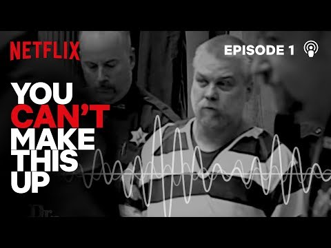 You Can't Make This Up Podcast: Making a Murderer | Episode 1 | Netflix