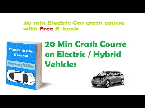 20 min crash course on Electric/ Hybrid Cars