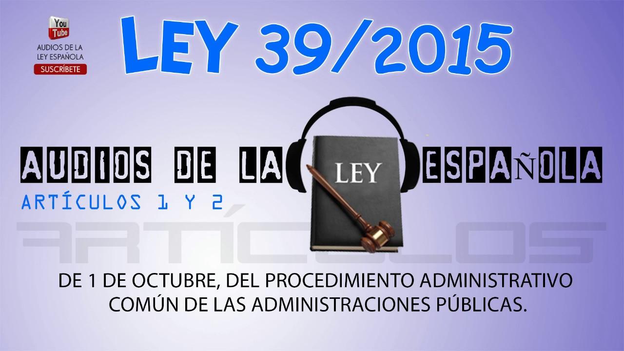 Reflexiones sobre la Ley 39/2015, de 1 de octubre, del ...