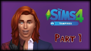 A NEW VAMPIRE IS IN TOWN!! | The Sims 4 | Part 1