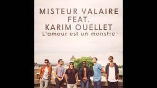 Misteur Valaire feat. Karim Ouellet - L'amour est un monstre
