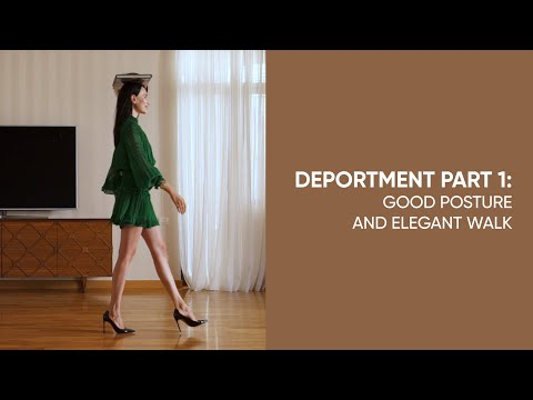 How To Have A Good Posture And Walk Elegantly (Deportment, Part 1)