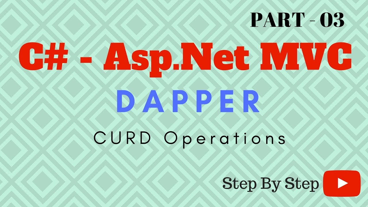C# Asp Net MVC CRUD using Dapper ORM & Sql Server Store Procedure - Part 03