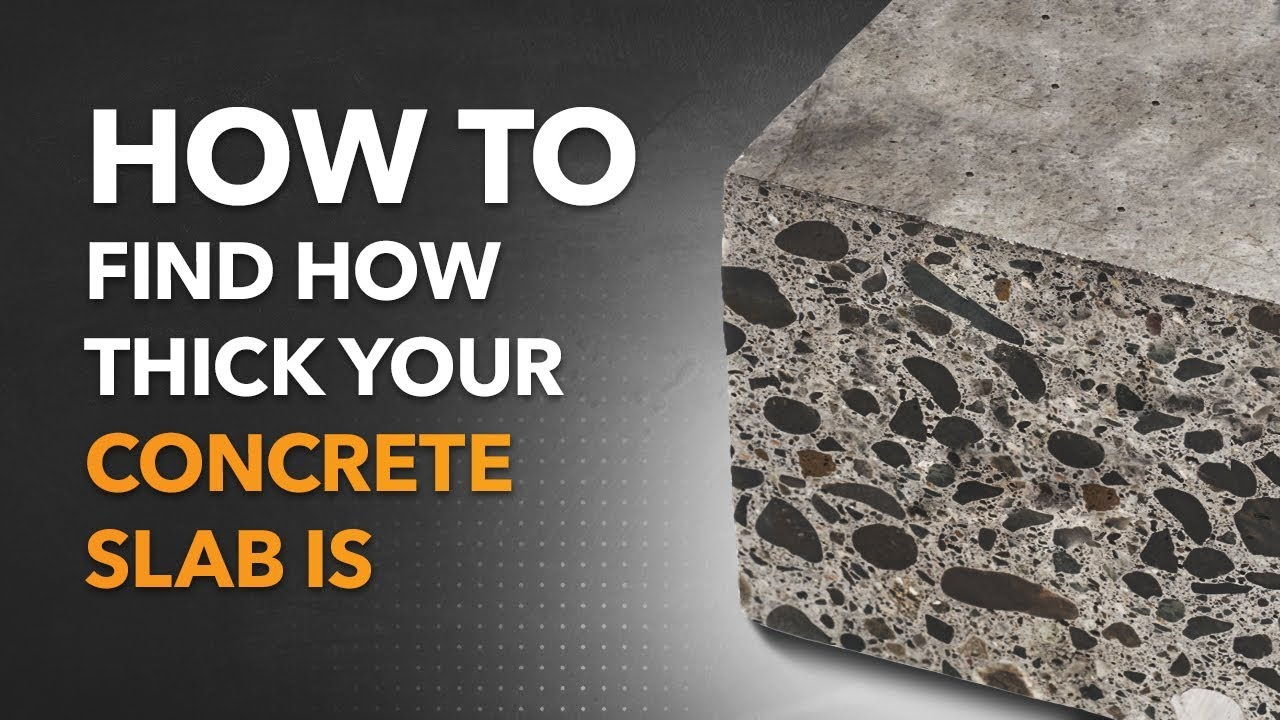 how to find how thick your concrete slab is