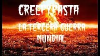 """""""La Tercera Guerra Mundial"""" Creepypasta (Especial 100 Suscriptores)"""