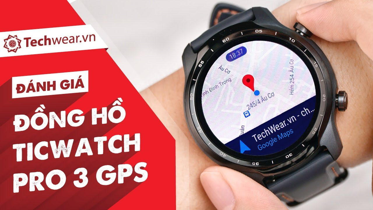 Đánh Giá TICWATCH PRO 3 GPS - Pin 2 NGÀY, Chip QUALCOMM SNAPDRAGON WEAR 4100 Mạnh Nhất