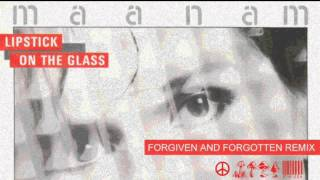 Maanam - Lipstick On The Glass - Forgiven and Forgotten Remix