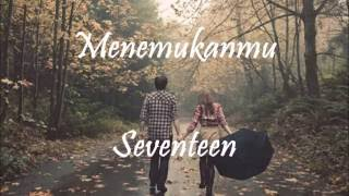Download lagu Seventeen Menemukanmu MP3