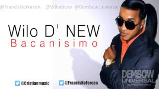 Wilo D New - Bacanisimo (Nuevo 2013) Prod By Bubloy