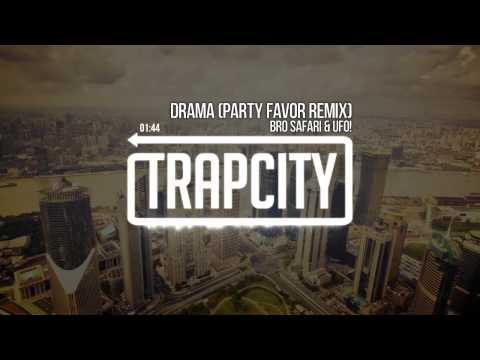 Mix - Bro Safari & UFO! - Drama (Party Favor Remix)