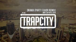 Bro Safari & UFO! - Drama (Party Favor Remix) Video