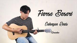 FIERSA BESARI - CELENGAN RINDU KARAOKE (MINUS ONE / NO VOCAL) BY MYDAY PROJECT