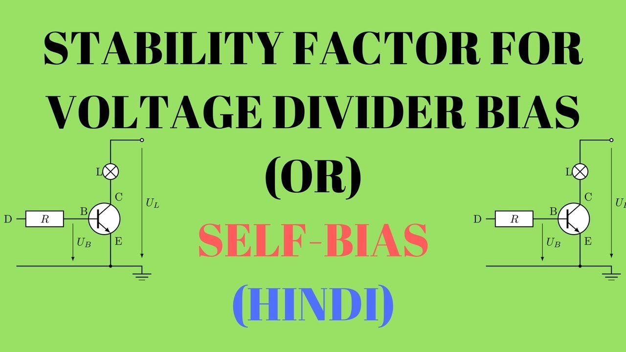 Voltage Divider Circuit Diagram Stability Factor Of Bias Or Self Hindi