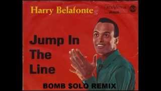 JUMP IN THE LINE - HARRY BELAFONTE (BOMB SOLO REMIX)