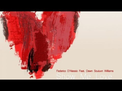 Federico d'Alessio feat. Dawn Souluvn Williams - Show Me Love (Part 1) [The Funklovers Groovin Mix]