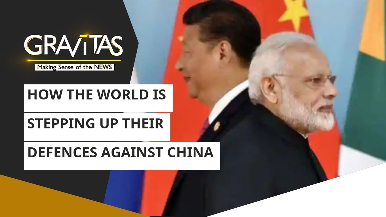 Gravitas: How the world is stepping up their defences against China