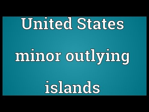 United States minor outlying islands Meaning