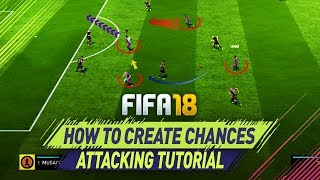 Video FIFA 18 ATTACKING TUTORIAL - BEST BUILD UP PLAY TRICK! HOW TO CREATE GOAL CHANCES! download MP3, 3GP, MP4, WEBM, AVI, FLV Juni 2018