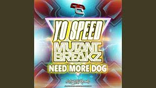 Need More Dog