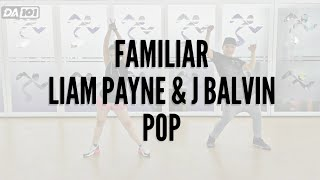 DA101 | FAMILIAR by Liam Payne & J Balvin | POP | DANCE FITNESS