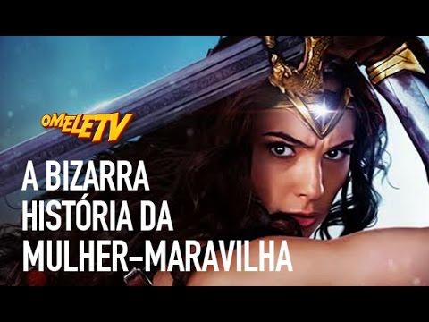 A BIZARRA história da Mulher-Maravilha   OmeleTV