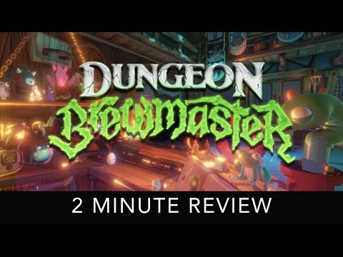 Dungeon Brewmaster - 2 Minute Review - HTC Vive