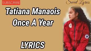 Tatiana Manaois ONCE A YEAR Lyrics