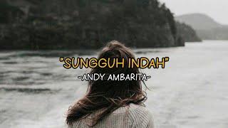 Sungguh Indah - by Andy Ambarita (lyrics)