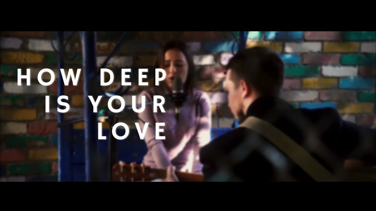 How Deep Is Your Love (Calvin Harris & Disciples)Cover by Николай и Анастасия Гетьман GETMAN MUS