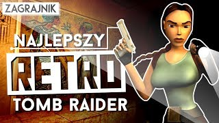 Najlepszy retro Tomb Raider - The Last Revelation