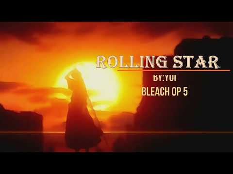 Bleach OP 5 -Rolling Star By Yui With Lyrics(Kanji+Romaji+English Translations)