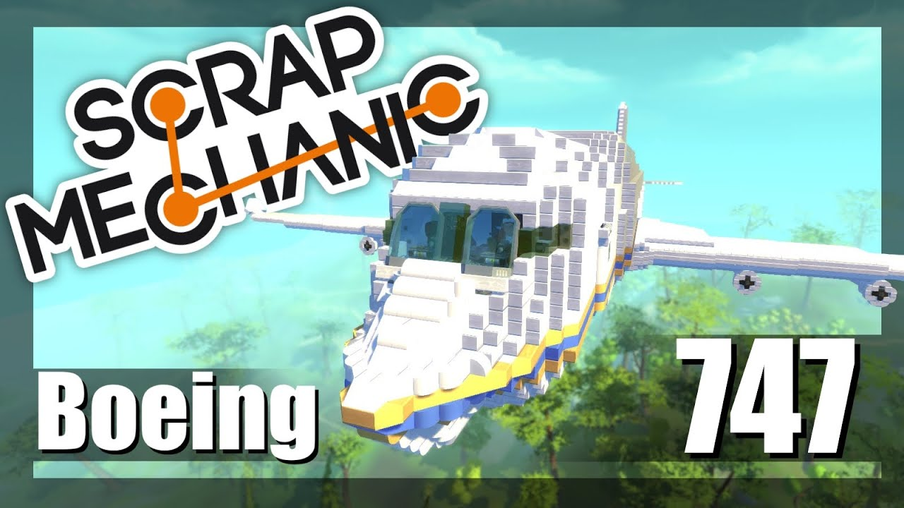Download Scrap Mechanic - EPIC BOEING 747 (Suggested Creations! E9)