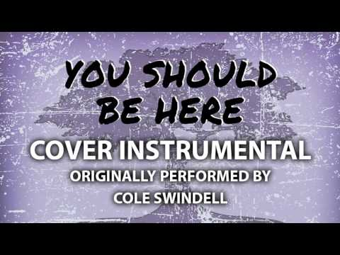 You Should Be Here (Cover Instrumental) [In the Style of Cole Swindell]