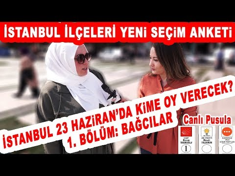 Bağcılar Yeni Seçimde Kime Oy Verecek? 23 Haziran İstanbul Seçim Anketi 1. Bölüm