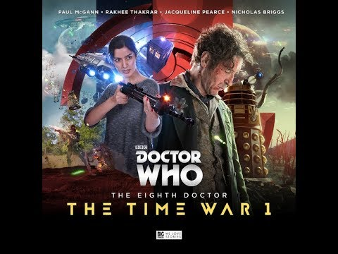 He Who Moans Reviews: Big Finish Doctor Who: The 8th Doctor: Time War 1