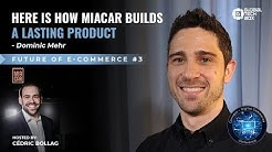 Here is how Miacar builds a lasting product / Future of E-Commerce #3
