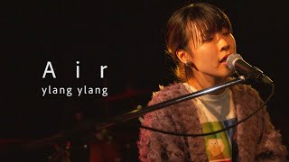 Air / ylang ylang  (2019.11.15  Live at Shibuya HOME  『tossed coin ~supported by Eggs~』)