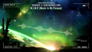 Essence & Subcontrollers - M.I.M.E (Music Is My Escape) [HQ Free]