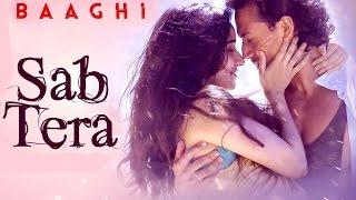 SAB TERA Full Song karaoke with lyrics | BAAGHI | Tiger Shroff, Shraddha Kapoor