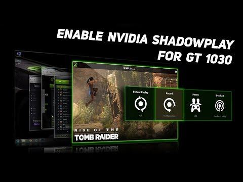 How to Enable Nvidia Shadowplay For GT 1030