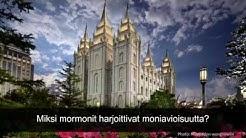 Miksi mormonit harjoittivat moniavioisuutta?
