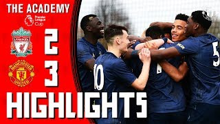 U18 Highlights | Liverpool 2-3 Manchester United (AET) | The Academy | Premier League Cup