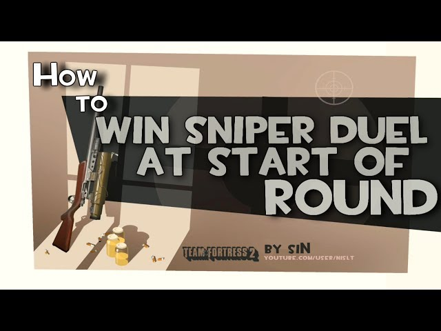 TF2: How to win sniper duel at start of round
