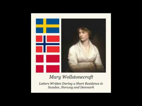 Letters Written During a Short Residence in Sweden, Norway and Denmark by Mary Wollstonecraft #audi