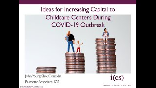 Ideas for Increasing Capital to Childcare Centers During COVID-19 Outbreak