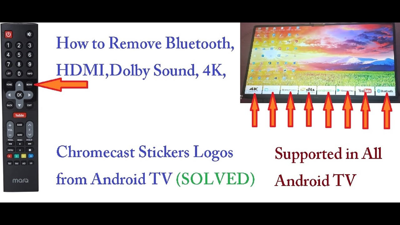 How to remove Bluetooth,HDMI,Dolby Sound,Chrome cast Stickers Logos from Android  TV SOLVED - YouTube