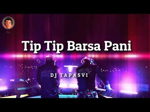 Tip Tip Barsa Pani DJ Remix Song | Old Hindi Dj Remix Song 2018 | Rain Mashup Remix DJ Tapasvi